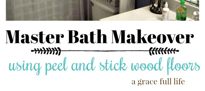 master bath makeover, master bathroom, master bathroom floors, wood floors, wood vinyl floors, bathroom, bathroom makeover, budget diy