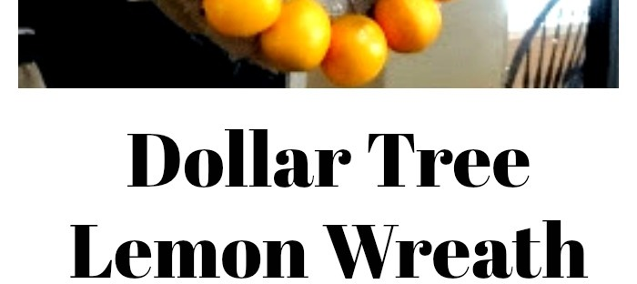dollar tree, wreath, lemons, lemon wreath, dollar tree craft, dollar tree diy, diy, crafts, crafting, wreath making, spring wreath