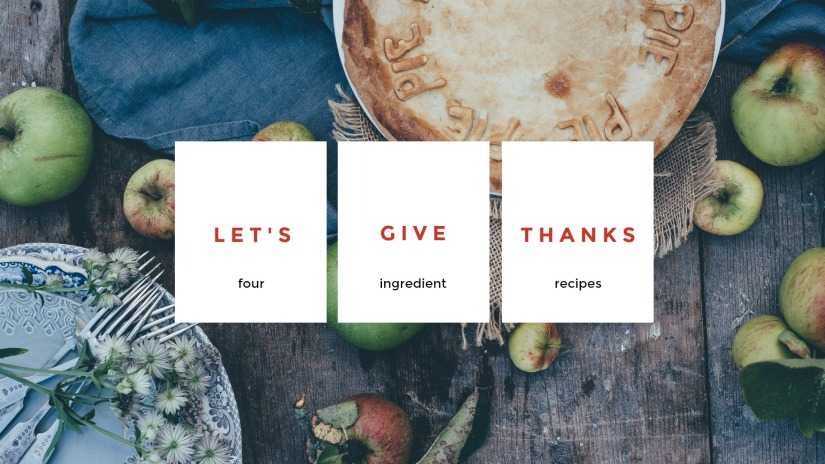 four ingredient recipes, thanksgiving, fall, recipes, food