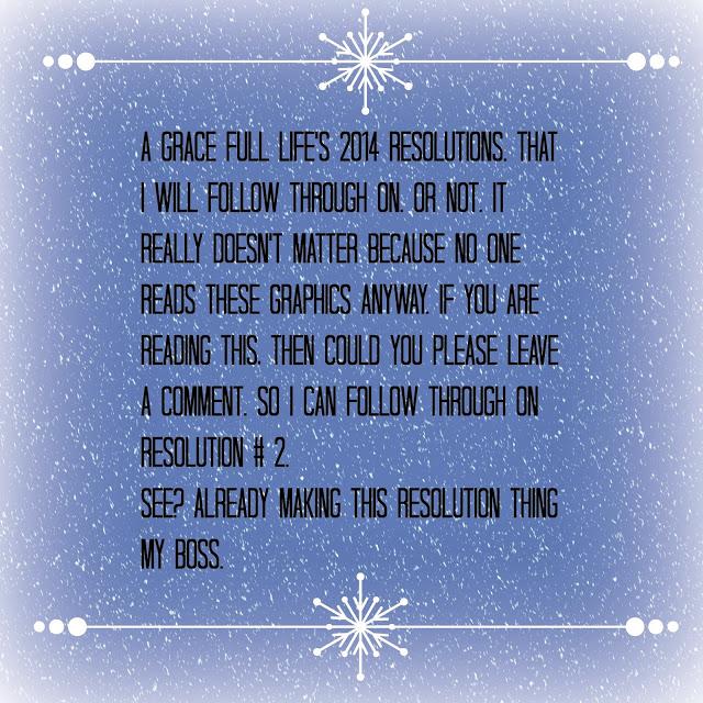 A Grace Full Life 2014 Life Resolutions