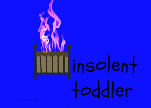 Insolent Toddler