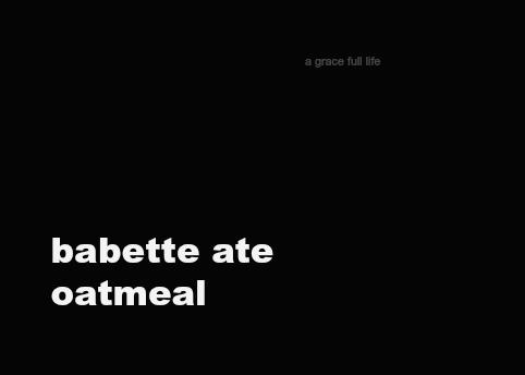 babette ate oatmeal