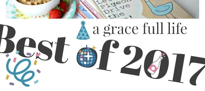 a grace full life, blog, 2017. best of 2017, recipes, diy, crafts, humor