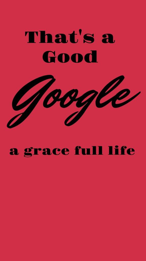 That's a Good Google